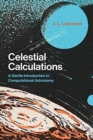 Celestial Calculations : A Gentle Introduction to Computational Astronomy - Book
