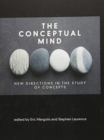 The Conceptual Mind : New Directions in the Study of Concepts - Book