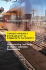 Transit-Oriented Displacement or Community Dividends? : Understanding the Effects of Smarter Growth on Communities - Book