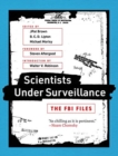 Scientists Under Surveillance : The FBI Files - Book