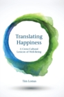 Translating Happiness : A Cross-Cultural Lexicon of Well-Being - Book