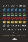 How Smart Machines Think - Book