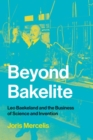 Beyond Bakelite : Leo Baekeland and the Business of Science and Invention - Book