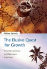 The Elusive Quest for Growth : Economists' Adventures and Misadventures in the Tropics - Book