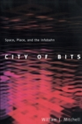 City of Bits : Space, Place, and the Infobahn - Book