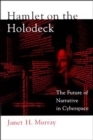 Hamlet on the Holodeck : The Future of Narrative in Cyberspace - Book