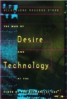 The War of Desire and Technology at the Close of the Mechanical Age - Book