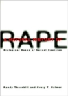 A Natural History of Rape : Biological Bases of Sexual Coercion - Book