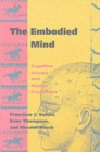 The Embodied Mind : Cognitive Science and Human Experience - Book