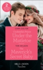 Cinderella's Prince Under The Mistletoe : Cinderella's Prince Under the Mistletoe / the Maverick's Secret Baby (Montana Mavericks: Six Brides for Six Brother) - Book
