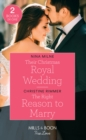 Their Christmas Royal Wedding / The Right Reason To Marry : Their Christmas Royal Wedding / the Right Reason to Marry (the Bravos of Valentine Bay) - Book