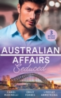Australian Affairs: Seduced : The Accidental Romeo (Bayside Hospital Heartbreakers!) / Breaking the Playboy's Rules / the Return of Her Past