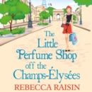 The Little Perfume Shop Off The Champs-elysees - eAudiobook