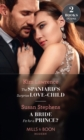 The Spaniard's Surprise Love-Child / A Bride Fit For A Prince? : The Spaniard's Surprise Love-Child / a Bride Fit for a Prince? - Book