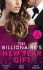 The Billionaire's New Year Gift : The Billionaire and His Boss (the Hunt for Cinderella) / the Billionaire's Scandalous Marriage / the Unexpected Holiday Gift - Book