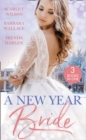 A New Year Bride : Christmas in the Boss's Castle / Winter Wedding for the Prince / Merry Christmas, Baby Maverick! - Book