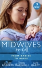 Midwives On Call: From Babies To Bride : Always the Midwife (Midwives on-Call) / Just One Night? / a Promise...to a Proposal? - Book