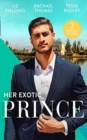 Her Exotic Prince : Her Desert Dream (Trading Places) / the Sheikh's Last Mistress / One Dance with the Sheikh - Book