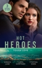 Hot Heroes: Tough Love : The Navy Seal's Bride (Heroes Come Home) / a Touch of Notoriety / Sharpshooter - Book