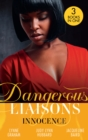 Dangerous Liaisons: Innocence : A Vow of Obligation / These Arms of Mine (Kimani Hotties) / the Cost of Her Innocence - Book