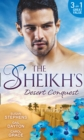 The Sheikh's  Desert Conquest : Diamond in the Desert / Hide-and-Sheikh / Her Sheikh Boss - Book