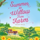 Summer At Willow Tree Farm - eAudiobook