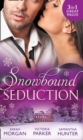 Snowbound Seduction : A Night of No Return / to Claim His Heir by Christmas / I'Ll be Yours for Christmas - Book