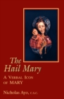Hail Mary, The : A Verbal Icon of Mary - eBook