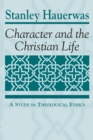 Character and the Christian Life : A Study in Theological Ethics - eBook