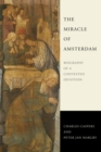 The Miracle of Amsterdam : Biography of a Contested Devotion - Book