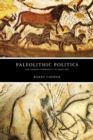 Paleolithic Politics : The Human Community in Early Art - Book