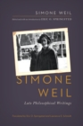 Simone Weil : Late Philosophical Writings - eBook
