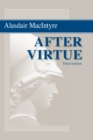 After Virtue : A Study in Moral Theory, Third Edition - eBook