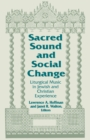 Sacred Sound and Social Change : Liturgical Music in Jewish and Christian Experience - eBook