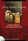 Liberty, Equality, Fraternity : Exploring the French Revolution - Book