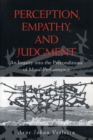 Perception, Empathy, and Judgment : An Inquiry into the Preconditions of Moral Performance - eBook