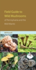 Field Guide to Wild Mushrooms of Pennsylvania and the Mid-Atlantic - eBook