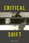 Critical Shift : Rereading Jarves, Cook, Stillman, and the Narratives of Nineteenth-Century American Art - Book