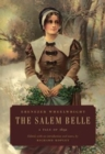 The Salem Belle : A Tale of 1692 - Book