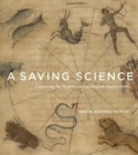 A Saving Science : Capturing the Heavens in Carolingian Manuscripts - Book