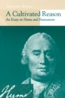 A Cultivated Reason : An Essay on Hume and Humeanism - eBook