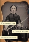 Photography and Other Media in the Nineteenth Century - Book