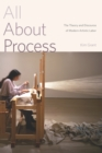 All About Process : The Theory and Discourse of Modern Artistic Labor - eBook