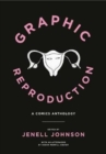 Graphic Reproduction : A Comics Anthology - Book