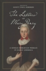 The Letters of Mary Penry : A Single Moravian Woman in Early America - Book