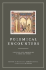 Polemical Encounters : Christians, Jews, and Muslims in Iberia and Beyond - Book