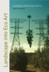 Landscape into Eco Art : Articulations of Nature Since the '60s - eBook