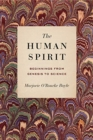 The Human Spirit : Beginnings from Genesis to Science - Book