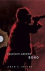 Religion Around Bono : Evangelical Enchantment and Neoliberal Capitalism - Book