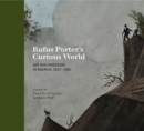 Rufus Porter's Curious World : Art and Invention in America, 1815-1860 - Book